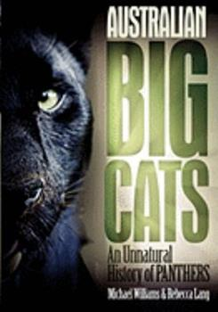 Australian Big Cats : An Unnatural History of Panthers