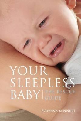 Your Sleepless Baby by Rowena Bennett