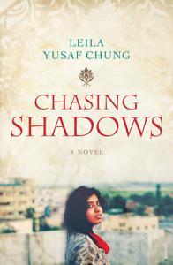 <I>Chasing Shadows</I>, Leila Yusaf Chung