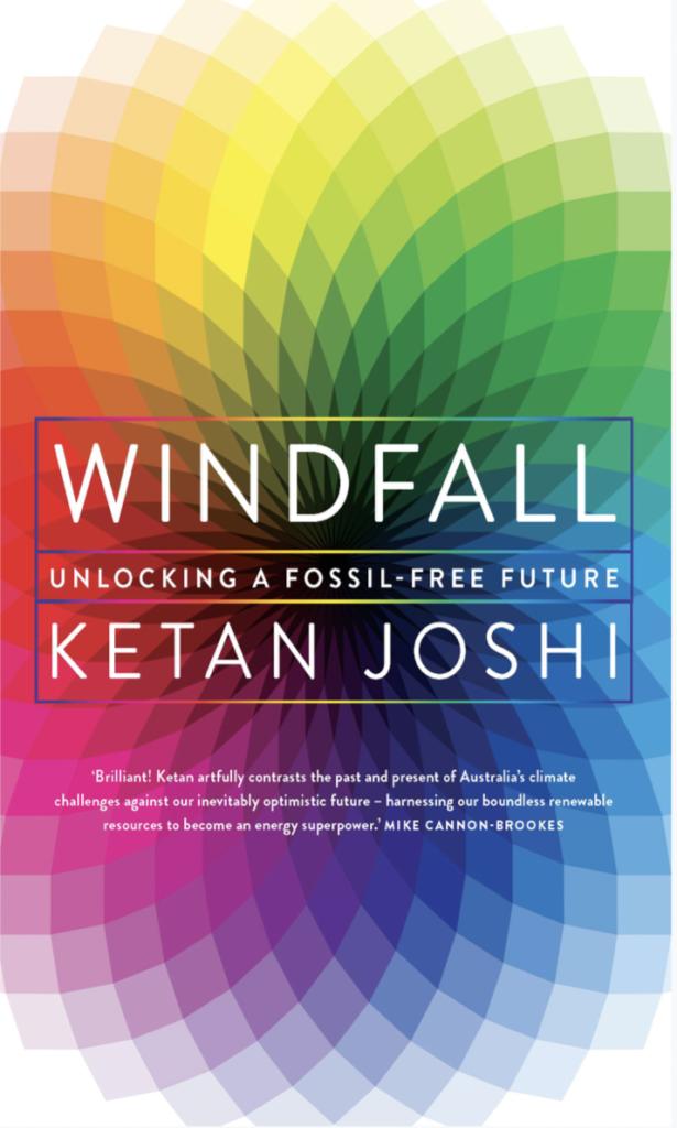 <I>Windfall: Unlocking a fossil-free future</I>,  Ketan Joshi